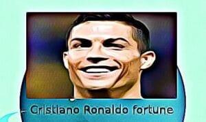 Cristiano Ronaldo fortune