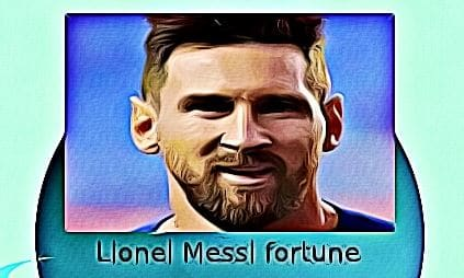 Lionel Messi fortune