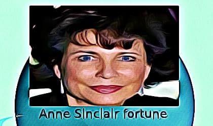 Anne Sinclair fortune