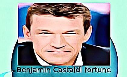 Benjamin Castaldi fortune