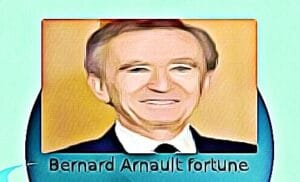 Bernard Arnault fortune