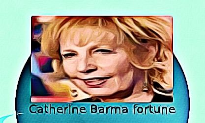 Catherine Barma fortune
