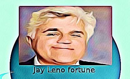 Jay Leno fortune