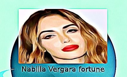 Nabilla Vergara fortune