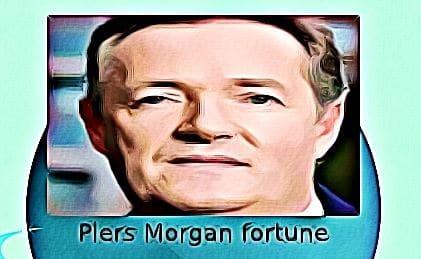 Piers Morgan fortune