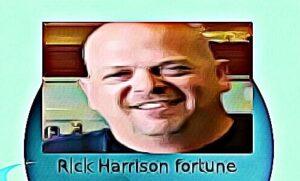 Rick Harrison fortune