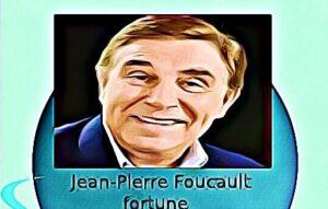 Jean Pierre Foucault fortune