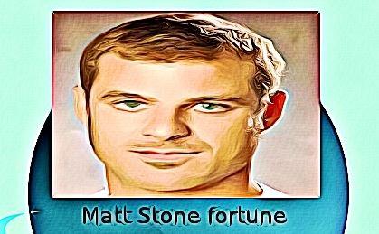 Matt Stone fortune