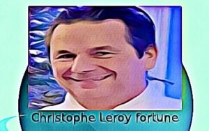 Christophe Leroy fortune