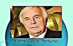 Pierre Castel fortune