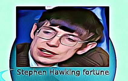 Stephen Hawking fortune