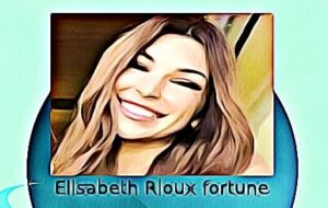 Elisabeth Rioux fortune