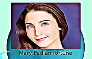 Mary Padian fortune