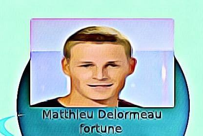 Matthieu Delormeau fortune