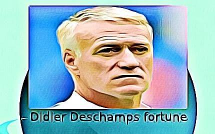 Didier Deschamps fortune