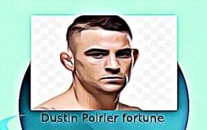 Dustin Poirier fortune