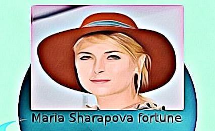 Maria Sharapova fortune