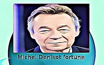 Michel Denisot fortune