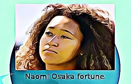 Naomi Osaka fortune