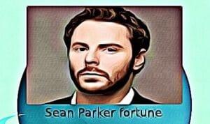 Sean Parker fortune