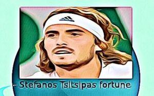 Stefanos Tsitsipas fortune