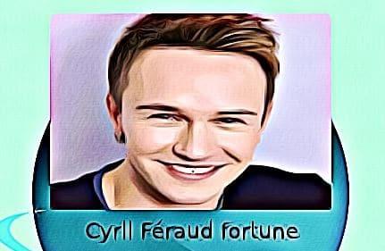 Cyril Féraud fortune