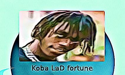 Koba LaD fortune