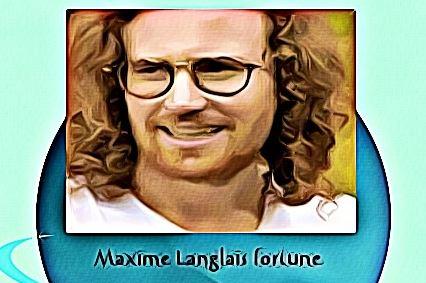 Maxime Langlais fortune