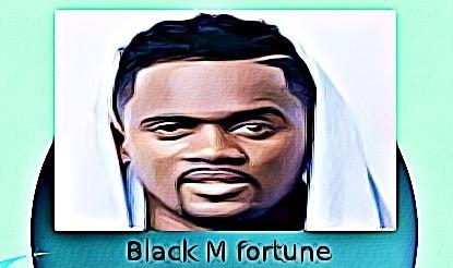 Black M fortune