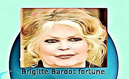 Brigitte Bardot fortune