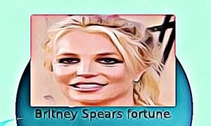 Britney Spears fortune