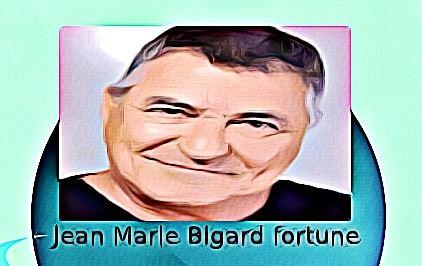 Jean Marie Bigard fortune