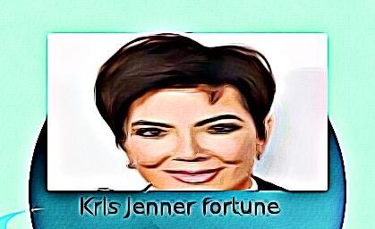Kris Jenner fortune