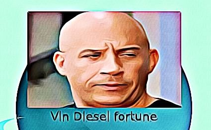 Vin Diesel fortune